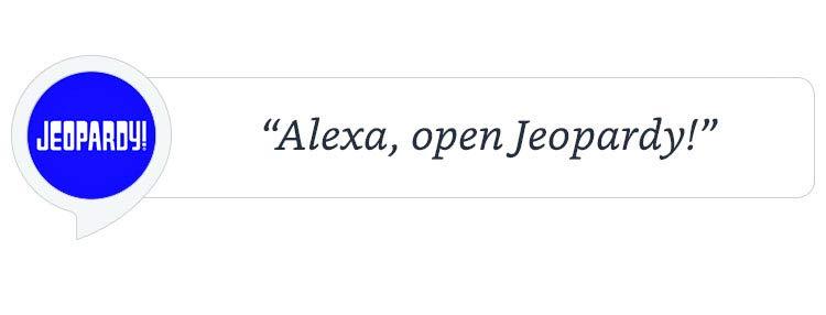 """""""Alexa, open Jeopardy!"""""""