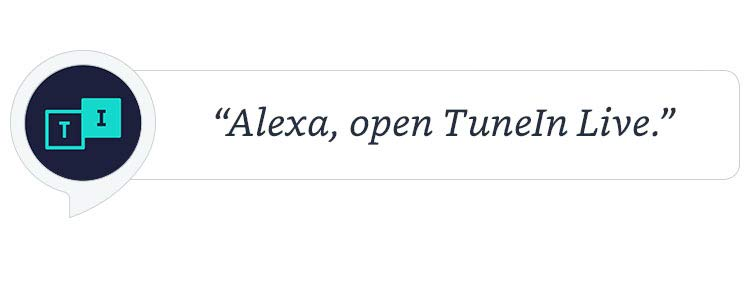 """Alexa, open TuneIn Live."""
