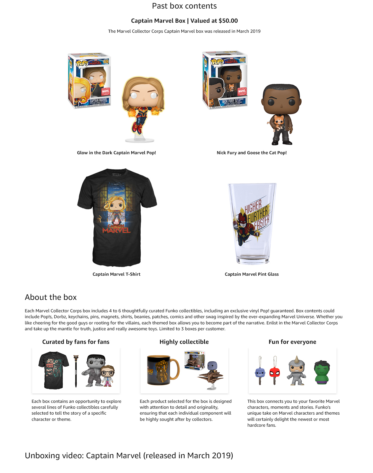 Each Marvel Collector Corps box includes 4 to 6 thoughtfully curated Funko collectibles, including an exclusive vinyl Pop! guaranteed. Box contents could include Pop!s, Dorbz, keychains, pins, magnets, shirts, beanies, patches, comics and other swag inspired by the ever-expanding Marvel Universe. Whether you like cheering for the good guys or rooting for the villains, each themed box allows you to become part of the narrative. Enlist in the Marvel Collector Corps and take up the mantle for truth, justice and really awesome toys. Limited to 3 boxes per customer.
