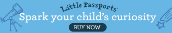 Spark your child's curiosity about the world with a monthly subscription to Little Passports. Perfect for kids 3 - 13.