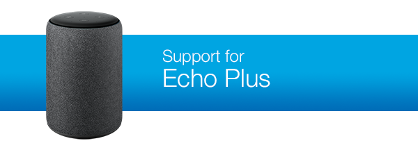 Support for Echo Plus