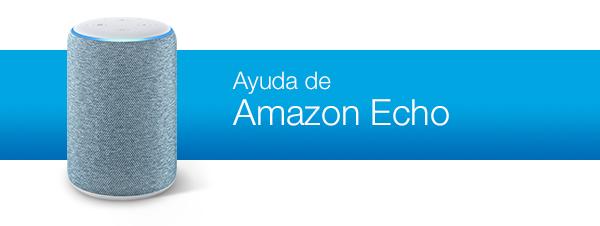 Amazon.es Ayuda: Ayuda para Echo