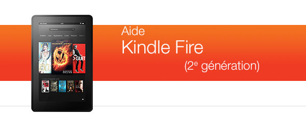 Aide pour Kindle Fire (2e génération)