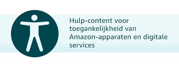 Hulp-onderwerpen over toegankelijkheid voor apparaten en digitale services van Amazon