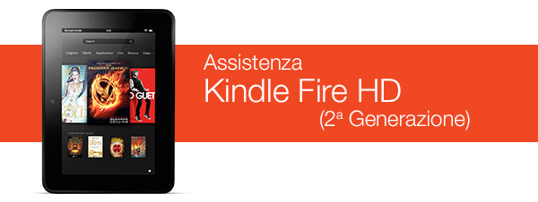 "Assistenza Kindle Fire HD 7"" (2ª Generazione)"