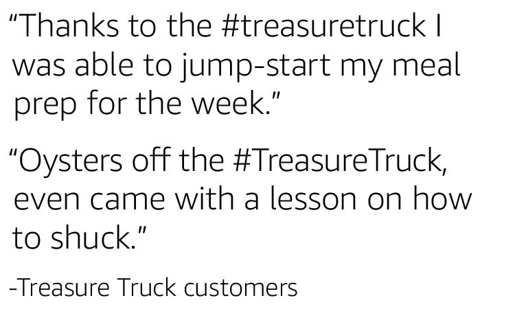 """Thanks to the #treasuretruck I was able to jump-start my meal prep for the week."" ""Oysters off the #TreasureTruck, even came with a lesson on how to shuck."""