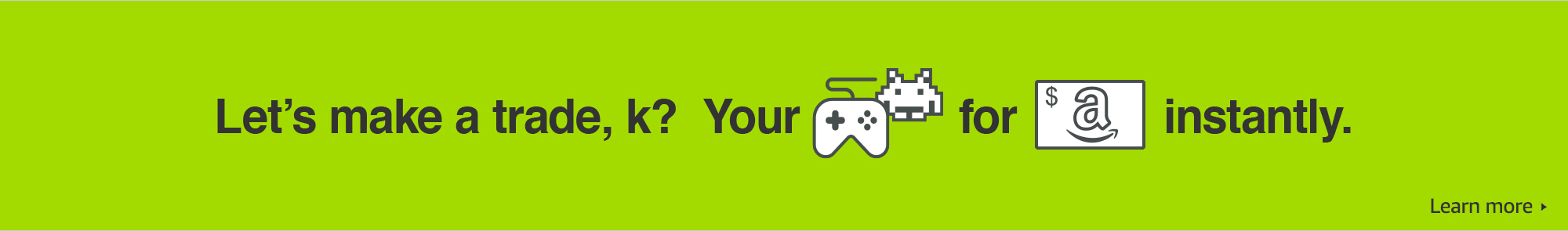 Get paid instantly for your games and gear.