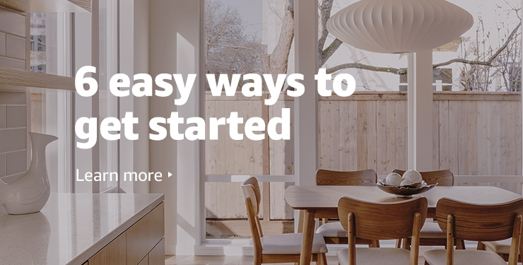 6 easy ways to get started. Learn more.