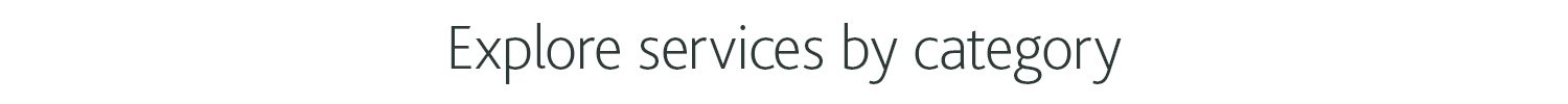 Explore services by category
