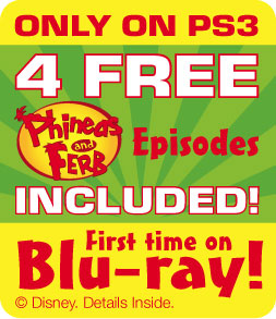 Only on PS3: 4 free Phineas and Ferb episodes included!