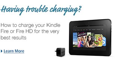 Having trouble charging? How to charge your Kindle Fire or Fire HD for the best results. Learn more.