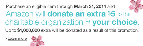 Amazon will donate an extra $5 to the charity of your choice.