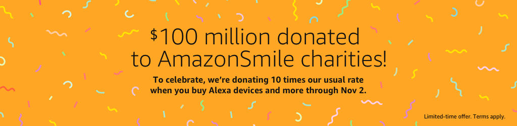 $100 million donated to AmazonSmile charities.