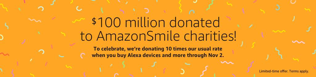 $100 million donated to AmazonSmile charities.