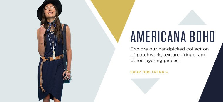 Americana Boho. Explore our handpicked collection of patchwork, texture, fringe, and other layering pieces! Shop this trend.