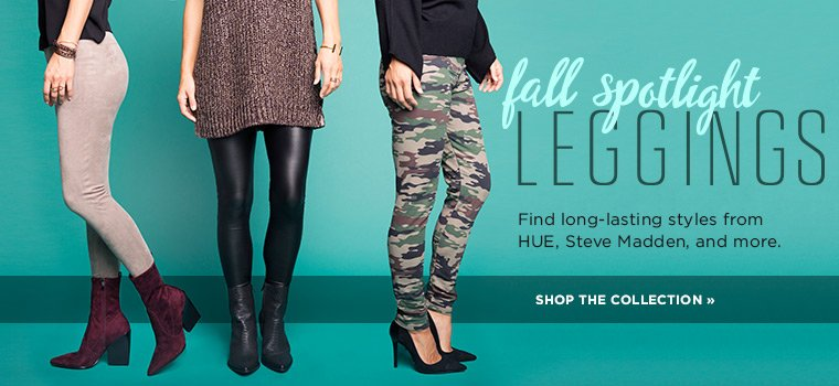 Hero 1 Fall spotlight, leggings. Find long-lasting styles from Hue, Steve Madden and more! Shop now.