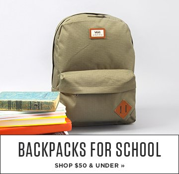 Backpacks for School. Shop $50 and Under.