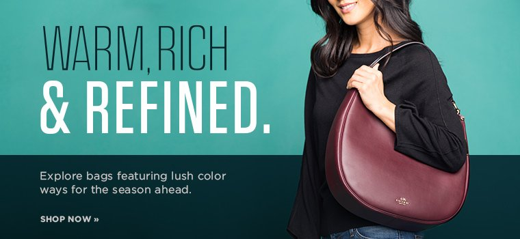 Hero 1 Warm, rich & refined. Explore bags featuring lush color ways for the season ahead. Shop now.
