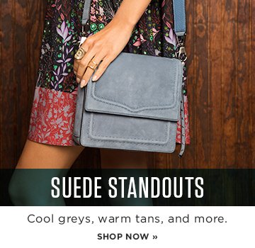 SP1 Suede Standouts. Cool Grays, warm tans, and more.
