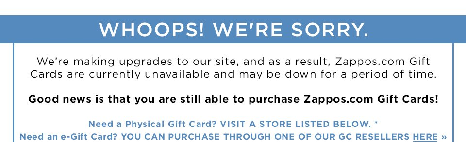 Click here to be taken off zappos.com to buy a gift card through a reseller