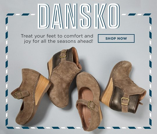 Hero-3-Dansko-29-11-2016 Dansko. Treat your feet to comfort and joy for all the seasons ahead! Shop Now.