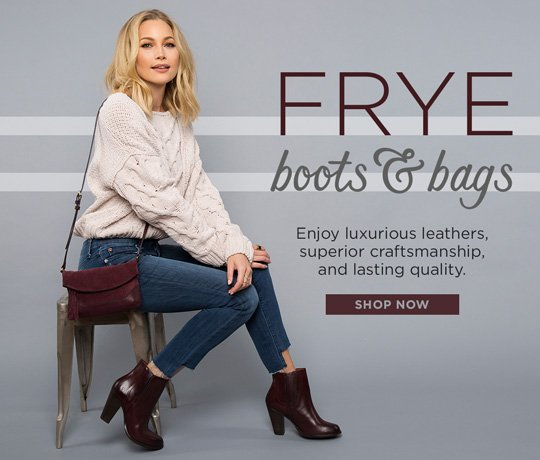 Hero-1-Frye-4-12-2016 Frye Boots and Bags. Enjoy luxurious leathers, superior craftsmanship, and lasting quality. Shop Now.