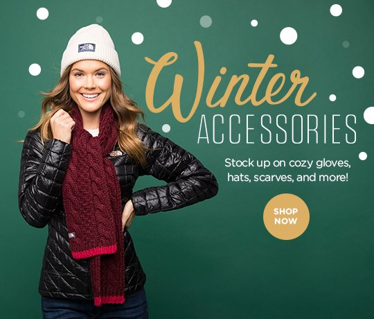 Hero-3-Winter Accessories-4-12-2016 Winter Accessories. Stock up on cozy gloves, hats, scarves and more! Shop Now.