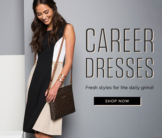 Career Dresses. Fresh Styles for the Daily Grind. Shop Now.