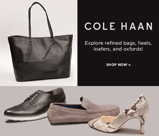 Hero-3-ColeHaan-18-9-2016 Cole Haan. Explore Refined bags, heels, loafers, and oxfords. Shop Now