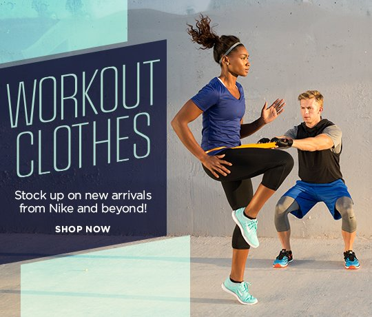 Hero-3-WorkoutClothing-25-9-2016 Workout clothes. Stock up on new arrivals from favorites like Nike and beyond. Shop Now.