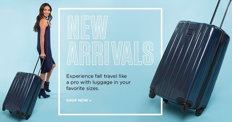 New Arrivals. Experience fall travel like a pro with luggage in your favorite sizes. Shop now.