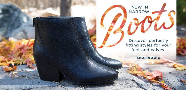 Hero1-NarrowBoots-3-10-2016 New in Narrow: Boots. Discover perfectly fitting styles for your feet and calves. Shop Now.
