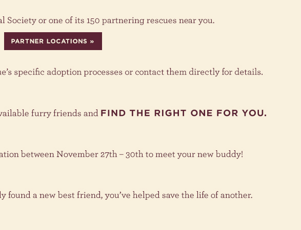 Locate a No More Homeless Pets Network Partner to find a FREE pet