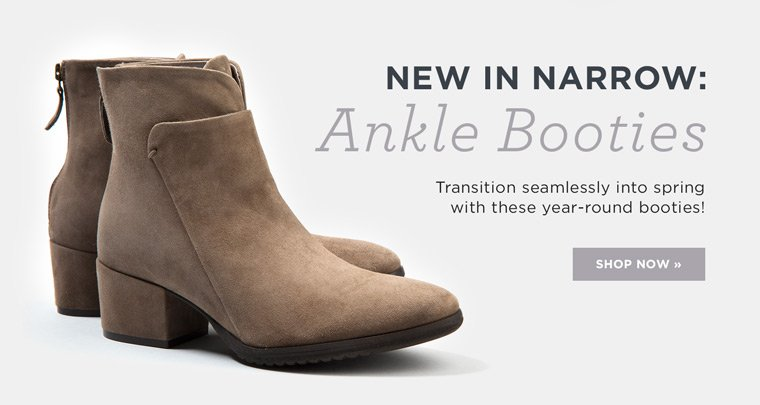 Hero1-NewInNarrow-1-9-2017 New in Narrow: Ankle Booties. Transition seamlessly into spring with these year-round booties! Shop Now.