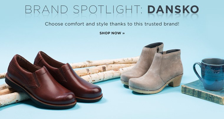 Hero-1-Dansko-9-1-2017 Brand Spotlight: Dansko. Choose comfort and style thanks to this trusted brand! Shop Now.