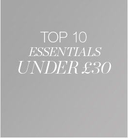 Top 10 Essentials under £30
