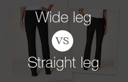 Wide leg vs. Straight leg