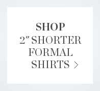 Shop 2inch Shorter Formal Shirts