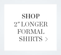 Shop 2inch Longer Formal Shirts