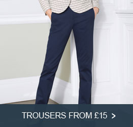 Trousers from £15