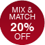 Mix & Match 20% off