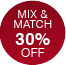 Mix & Match 30% off