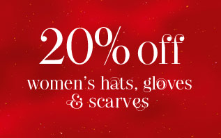 20% Off Women's Hats, Gloves and Scarves