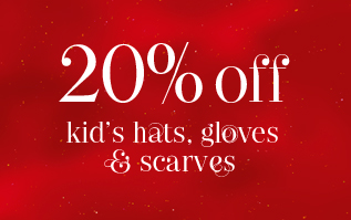 20% Off Kids' Hats, Gloves and Scarves