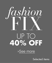 Fashion Fix: Up to 40% off