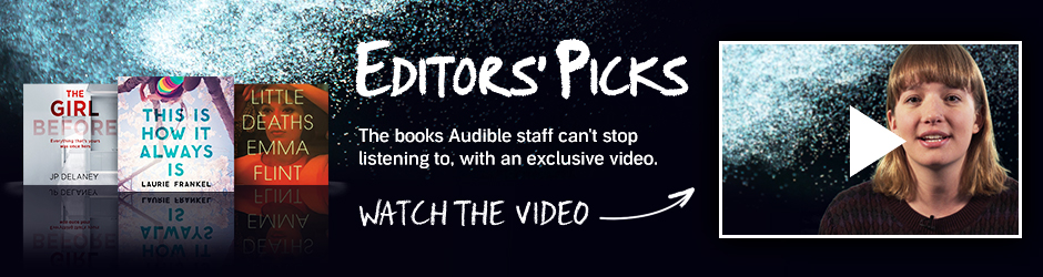 Editors' Picks. The Books Audible staff can't stop listening to. Click to watch the video.