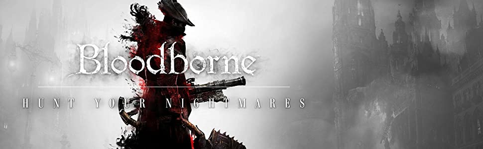 Bloodborne: hunt your nightmares