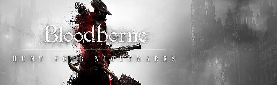 Bloodborne: hunt your nightmares