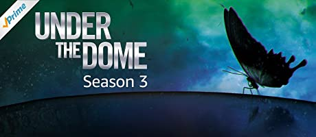 Under the Dome Season 1-3, Included with Prime