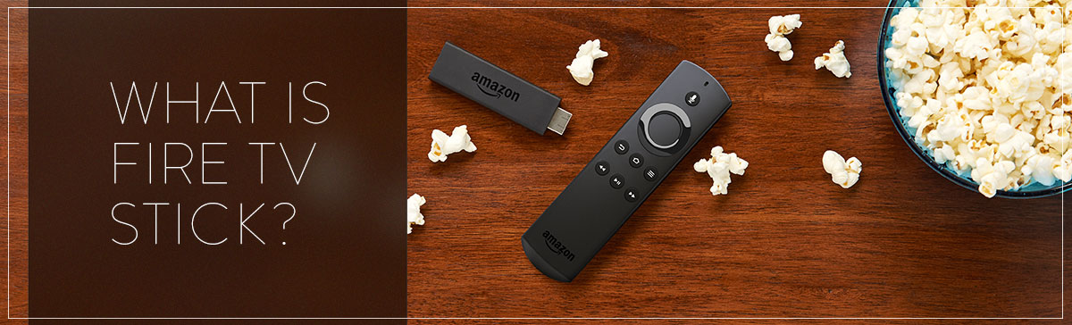 What is Fire TV Stick